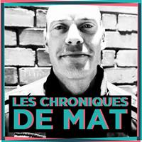CHRONIQUES DE MAT